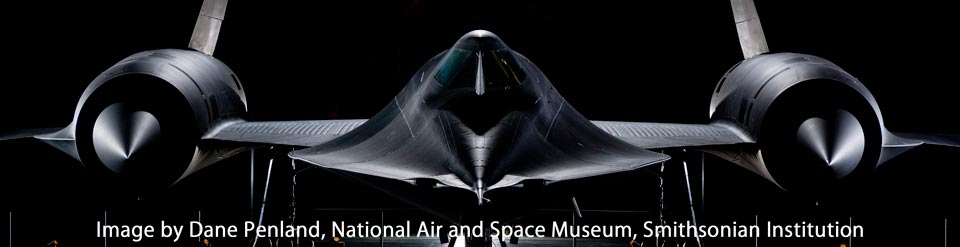 SR-71 copyright Dane Penland, National Air and Space Museum, Smithsonian Institution